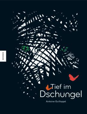 Bilderbuch: Tief im Dschungel von Antoine Guilloppé im Knesebeck Verlag