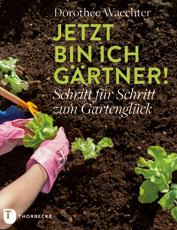 Gartenbuch Jetzt bin ich Gärtner! - Schritt für Schritt zum Gartenglück | HIMBEER Magazin