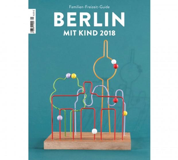 Familien-Freizeit-Guide BERLIN MIT KIND 2018